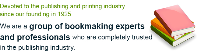 Devoted to the publishing and printing industry since our founding in 1925